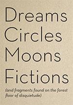 Dreams-Circles-Moons-Fictions1